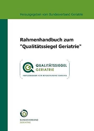 """Rahmenhandbuch zum """"Qualitätssiegel Geriatrie"""""""