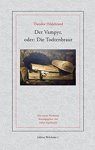 9783865253491: Der Vampyr, oder: Die Todtenbraut: Ein Roman nach neugriechischen Volkssagen