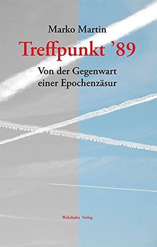Treffpunkt '89: Von der Gegenwart einer Epochenzäsur: Martin Marko