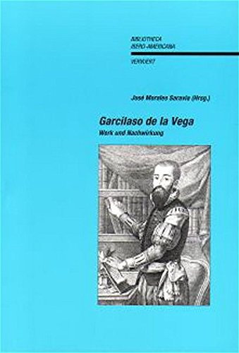Garcilaso de la Vega : Werk und: Morales Saravia, José