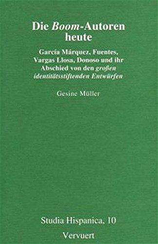 9783865271341: Die Boom-Autoren heute: García Márquez, Fuentes, Vargas Llosa, Donoso und ihr Abschied von den großen identitätsstiftenden Entwürfen (Livre en allemand)