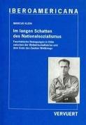 9783865271471: Im langen Schatten des Nationalsozialismus : Faschistische Bewegungen in Chile zwischen der Weltwirtschaftskrise und dem Ende des ZweitenWeltkriegs / Marcus Klein.