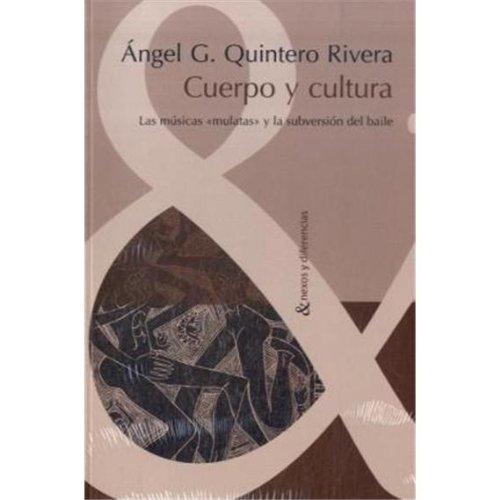 """9783865274441: Cuerpo y cultura. Las músicas """"mulatas"""" y la subversión del baile"""