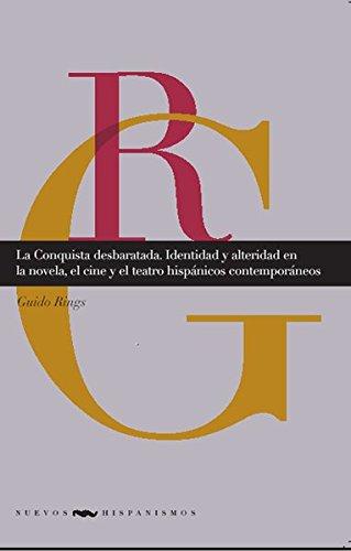 9783865275110: La Conquista desbaratada. Identidad y alteridad en la novela, el cine y el teatro hispánicos contemporáneos.