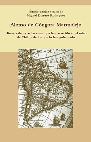 Historia de todas las cosas que han acaecido en el reino de Chile y de los que lo han gobernado.: ...