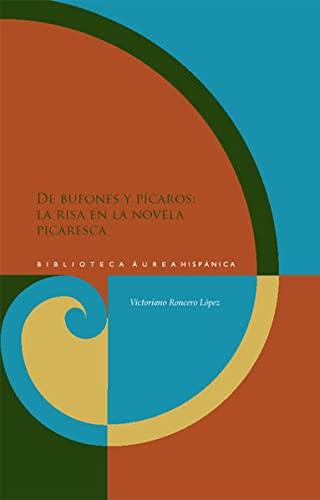 De bufones y pícaros: La risa en la novela picaresca: Victoriano Roncero López