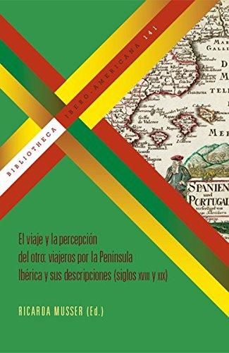 9783865275509: El viaje y la percepción del otro: viajeros por la Peninsula Ibérica y sus descripciones (siglos XVIII x XIX)