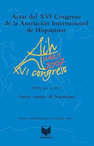 Actas del XVI Congreso de la Asociación Internacional de Hispanistas: Nuevos caminos del ...
