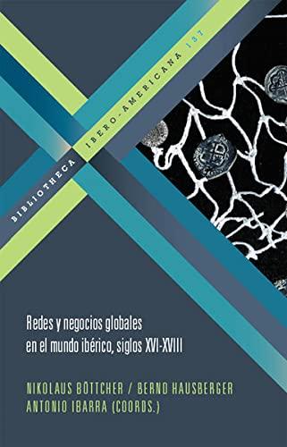 9783865276032: Redes y negocios globales en el mundo ibérico, siglos XVI-XVIII