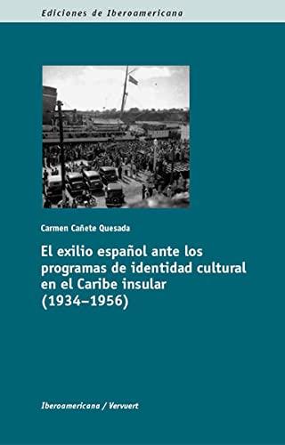 9783865276209: El exilio español ante los programas de identidad cultural en el Caribe insular (1934-1956)