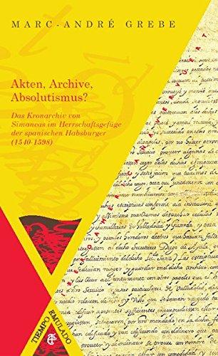9783865276377: Akten, Archive, Absolutismus?