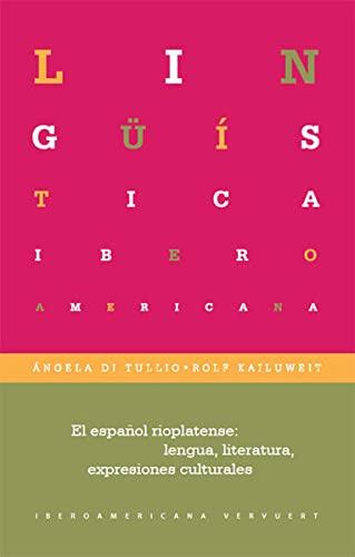 9783865276940: El español rioplatense: lengua, literaturas, expresiones culturales.