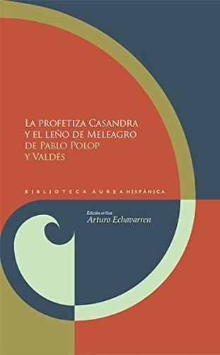 La profetiza Casandra y el leño de Meleagro: Pablo de Polop