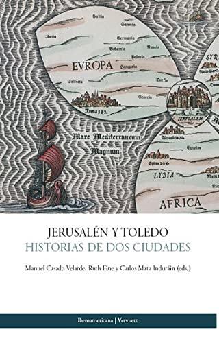 Jerusalen y Toledo: Historias de dos ciudades: Manuel Casado Velarde,