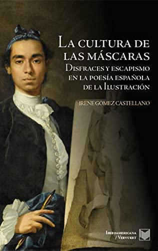 La cultura de las máscaras: disfraces y escapismo en la poesía española de la ...