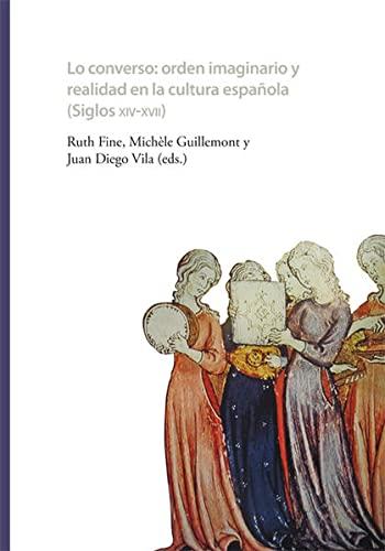 Lo converso. Orden imaginario y realidad en la cultura española (siglos XIV-XVII): Ruth Fine