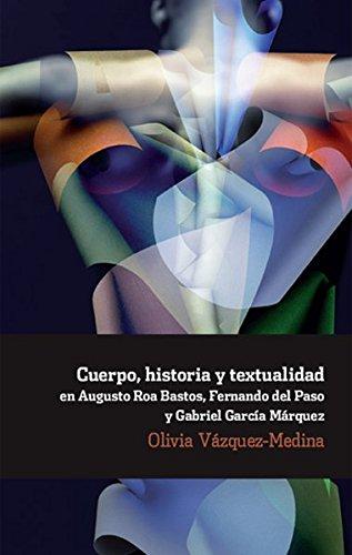 9783865277770: Cuerpo, historia y textualidad en Augusto Roa Bastos, Fernando del Paso y Gabriel García Márquez