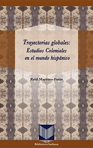 9783865277831: Trayectorias globales: Estudios Coloniales en el mundo hispánico.
