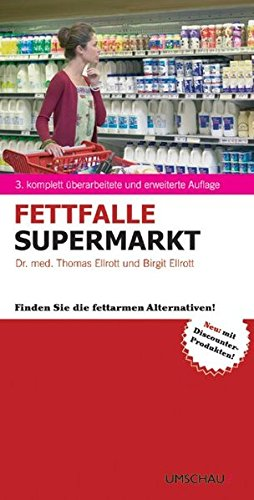 9783865281234: Fettfalle Supermarkt: Finden Sie die fettarmen Alternativen