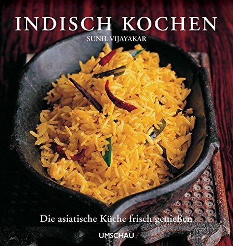 9783865282736: Indisch kochen: Die asiatische Küche frisch genießen