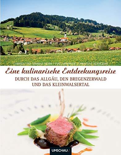 9783865283610: Eine kulinarische Entdeckungsreise durch das Allgäu: Den Bregenzerwald und das Kleinwalsertal