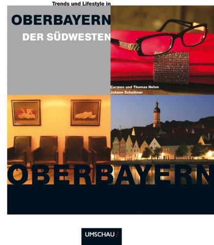 9783865283962: Trends & Lifestyle in Oberbayern - Der Südwesten: Besonderheiten zwischen München und Zugspitze