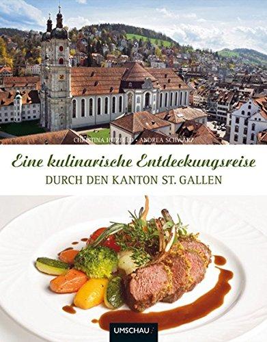 9783865284334: Eine kulinarische Entdeckungsreise durch den Kanton St. Gallen