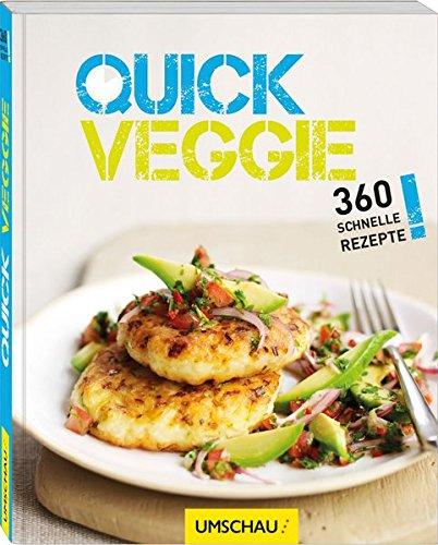 9783865287649: Quick Veggie: 360 schnelle Rezepte