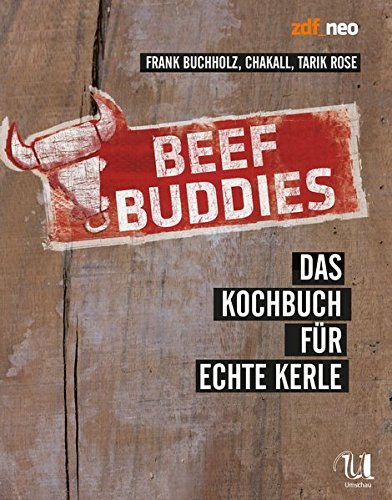 9783865287953: Beef Buddies: Das Kochbuch f�r echte Kerle