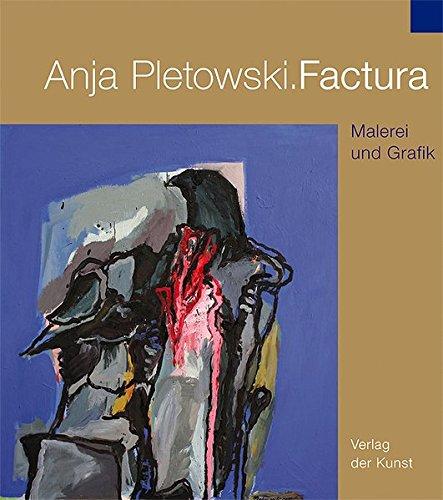 9783865301284: Anja Pletowski. Factura: Malerei und Grafik