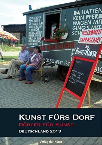 9783865301925: Kunst fürs Dorf - Dörfer für Kunst 2013