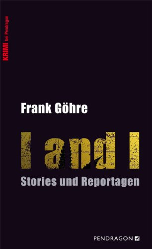 I and I Stories und Reportagen - Göhre, Frank