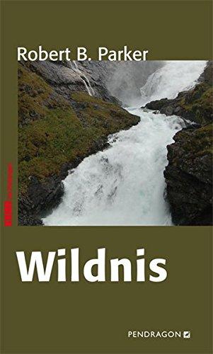 Wildnis. Übers. von Ute Tanner / Krimi bei Pendragon - Parker, Robert B.