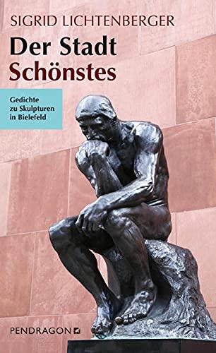 9783865323804: Der Stadt Schönstes: Gedichte zu Skulpturen in Bielefeld