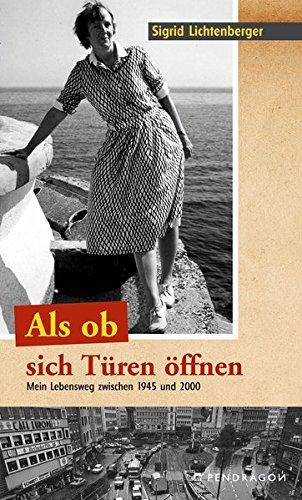 9783865329912: Als ob sich T�ren �ffnen: Mein Lebensweg zwischen 1945 und 2000