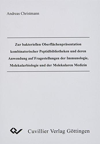 Zur bakteriellen Oberflächenpräsentation kombinatorischer Peptidbibliotheken und deren ...