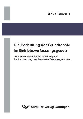 9783865373045: Die Bedeutung der Grundrechte im Betriebsverfassungsgesetz