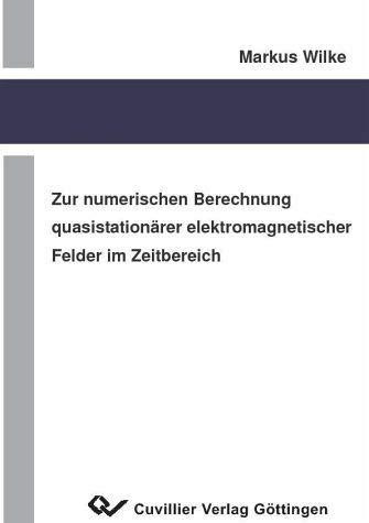9783865373267: Zur numerischen Berechnung quasistationärer elektromagnetischer Felder im Zeitbereich