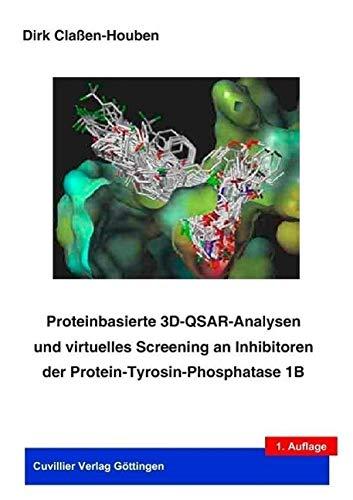 9783865373700: Proteinbasierte 3D-QSAR-Analysen und virtuelles Screening an inhibitoren der Protein-Tyrosin-Phosphatase 1B