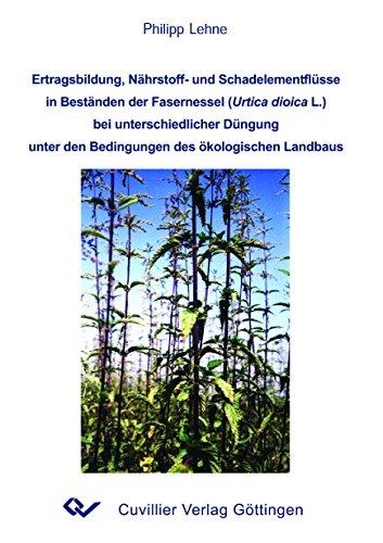 Ertragsbildung, Nährstoff- und Schadelementflüsse in Beständen der Fasernessel (...
