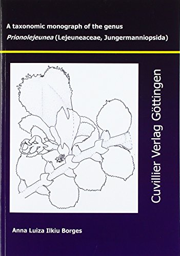 9783865377333: A taxonomic monograph of the genus Prionolejeunea (Lejeuneaceae, Jungermanniopsida)
