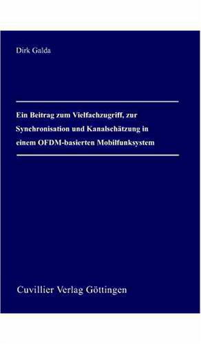 9783865379962: Ein Beitrag zum Vielfachzugriff, zur Synchronisation und Kanalsch�tzung in einem OFDM-basierten Mobilfunksystem