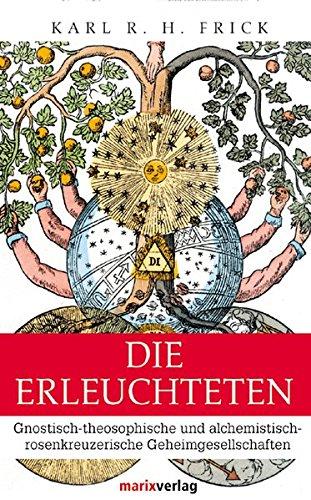 9783865390066: Die Erleuchteten: Gnostisch-theosophische und alchemistisch-rosenkreuzerische Geheimgesellschaften bis zum Ende des 18. Jahrhunderts