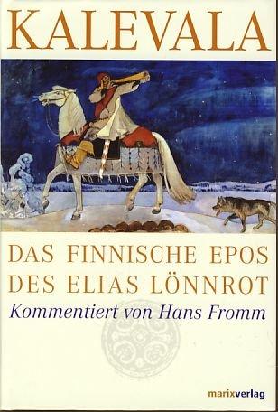 Kalevala; das Finnische Epos des Elias Lönnrot (3865390137) by Elias Lönnrot
