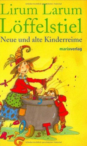 9783865390264: Lirum, Larum, Löffelstiel: Neue und alte Kinderreime