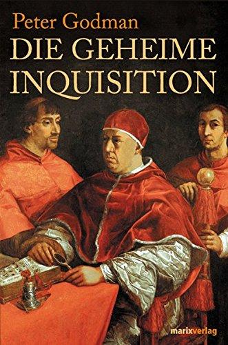 9783865390301: Die Geheime Inquisition: Aus den verbotenen Archiven des Vatikans