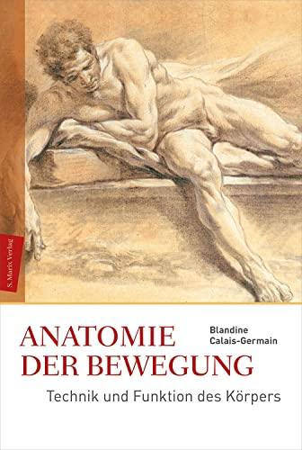 9783865390387: Anatomie der Bewegung: Technik und Funktion des Körpers - Einführung
