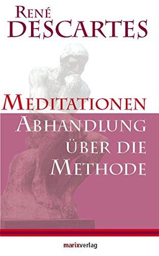 9783865390660: Abhandlung über die Methode, die Vernunft richtig zu gebrauchen: Meditation über die Grundlagen der Philosophie
