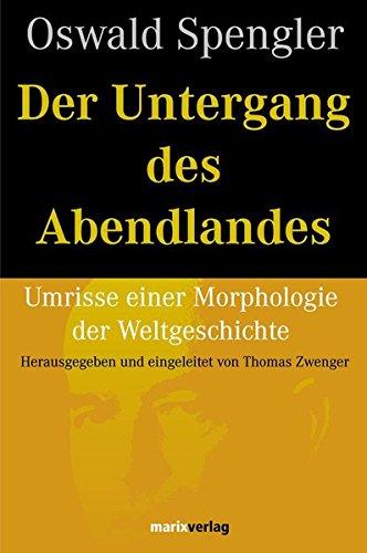 9783865391179: Der Untergang des Abendlandes: Umrisse einer Morphologie der Weltgeschichte