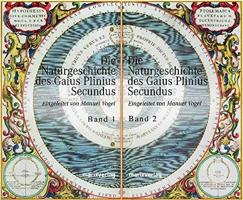 Die Naturgeschichte des Gaius Plinius Secundus 1 / 2: Gaius d. Ältere Plinius Secundus